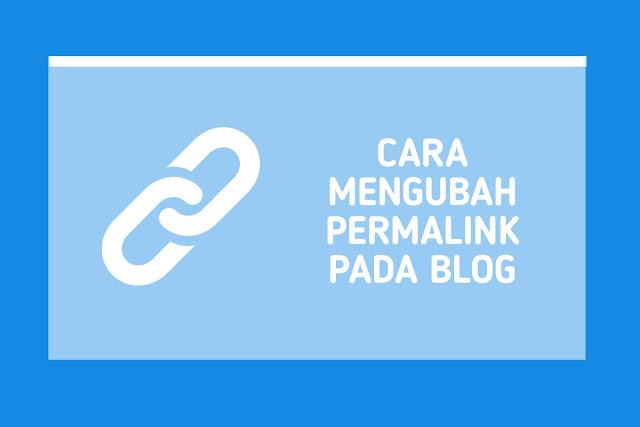 Cara Mengubah Permalink Pada Blog