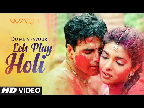 Do Me A Favour Lets Play Holi Song Download Waqt 2005 Hindi