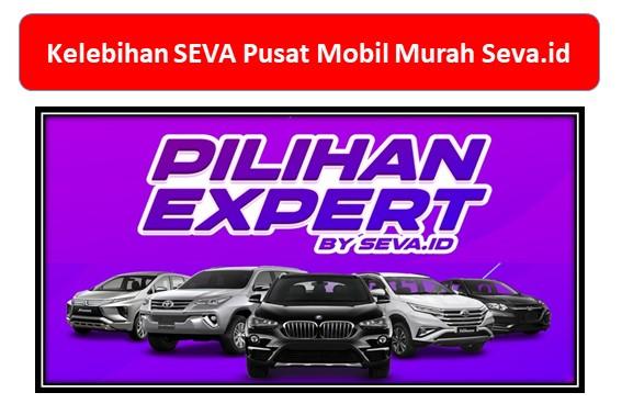 Kelebihan SEVA Pusat Mobil Murah Seva.id