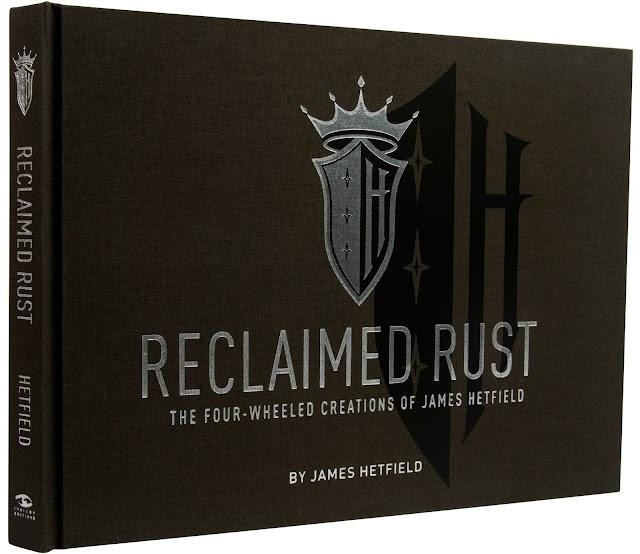 "JAMES membuka garasinya ""RECLAIMED RUST: THE FOUR-WHEELED CREATIONS OF JAMES HETFIELD"""