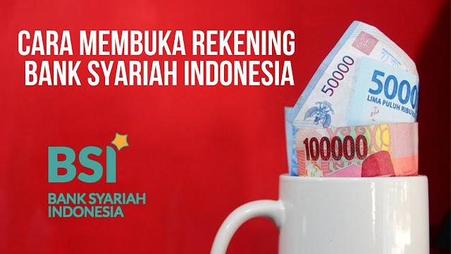 Cara dan Syarat Membuka Rekening Bank Syariah Indonesia