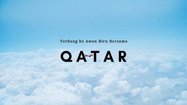 Terbang ke Awan Biru Bersama Qatar