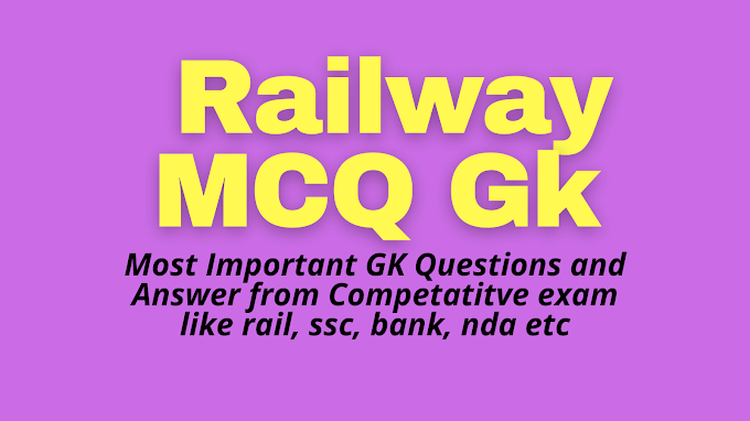 Top 100 Railway gk questions and answer: RRB NTPC Exam