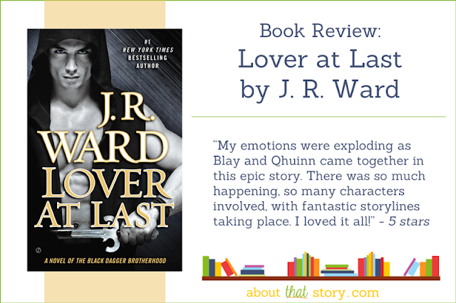 Book Review: Lover at Last by J. R. Ward   About That Story