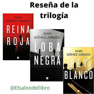 Trilogía Reina roja - Loba negra - Rey blanco (Juan Gómez-Jurado)