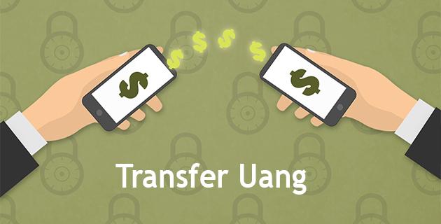 Kiriman Uang atau Transfer (Pengertian, Jenis, Mekanisme, Pihak, Contoh)