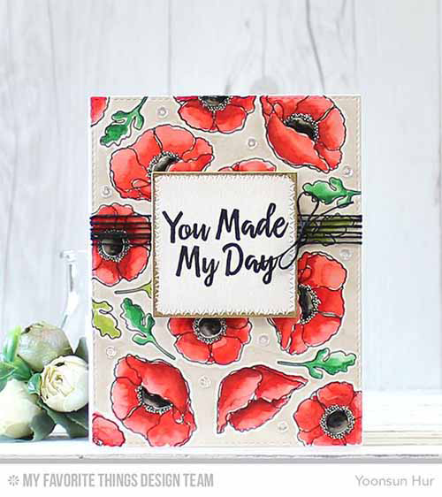 You Made My Day Card by Yoonsun Hur featuring Thanks so Very Much and Lisa Johnson Designs Delicate Pretty Poppies stamp set, and Blueprints and Zig Zag Stitched Square STAX Die-namics #mftstamps