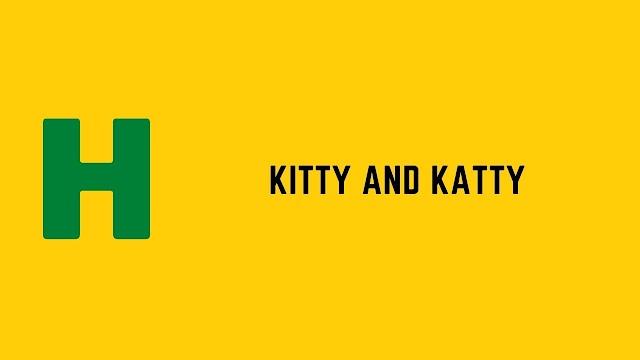 HackerRank Kitty and Katty problem solution