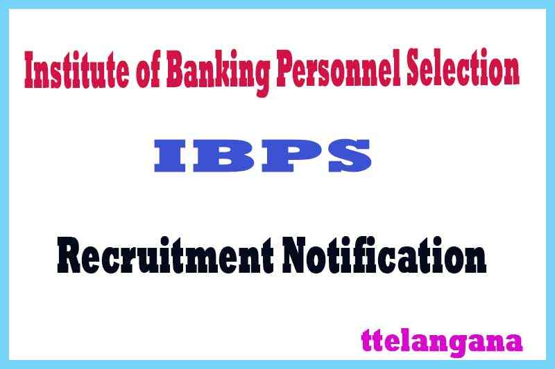 IBPS Institute of Banking Personnel Selection Recruitment Notification