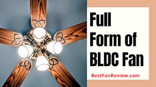 Full form of BLDC fan