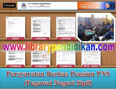 Persyaratan Berkas Pensiun PNS (Pegawai Negeri Sipil) Lengkap Dengan Formulir, Surat, dan Laporan Library Pendidikan