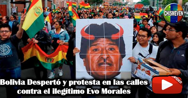 Bolivia Despertó y protesta en las calles contra el ilegítimo Evo Morales