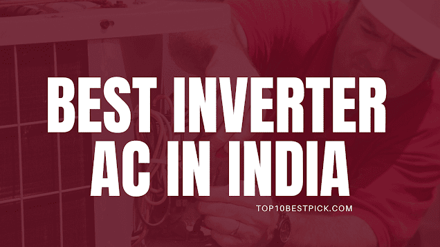 10 Best Inverter AC In India