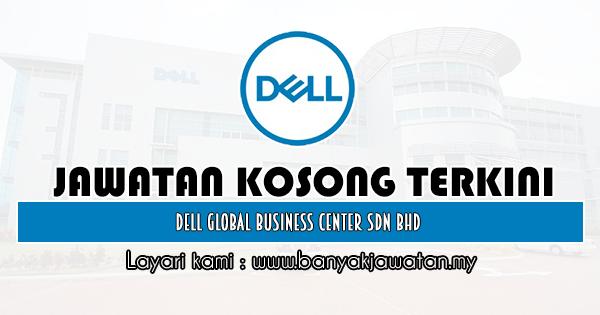 Jawatan Kosong 2020 di Dell Global Business Center Sdn Bhd