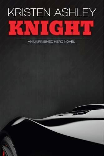 Knight ( Unfinished Hero #1) by Kristen Ashley
