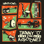 DANNY 'O' & THE ASTROTONES - Introducing... (Album, 2019)