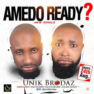 Unik Brodaz (@unikbrodaz) Set To Premier Yet Another Single #AmedoReady