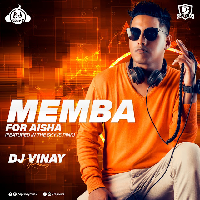 MEMBA – For Aisha (Featured in The Sky Is Pink) – DJ Vinay Remix