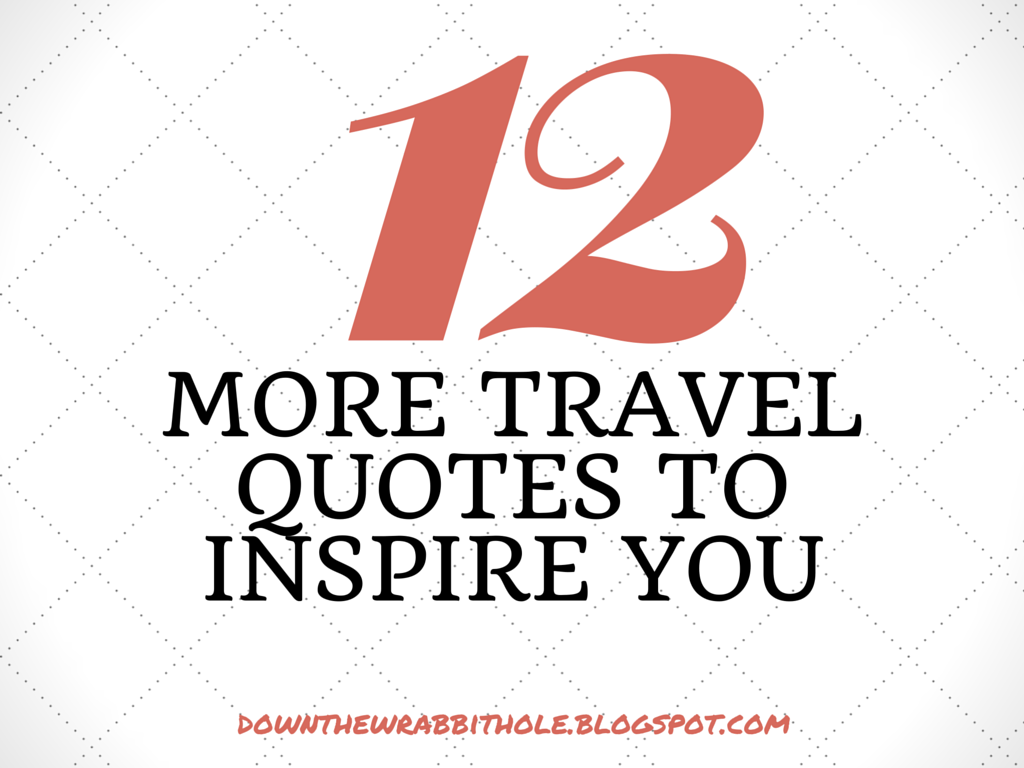 Down the Wrabbit Hole - The Travel Bucket List: 12 More Travel ...
