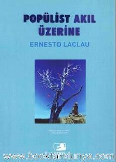 Ernesto Laclau - Popülist Akıl Üzerine