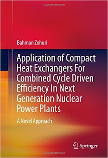 Application of Compact Heat Exchangers For Combined Cycle Driven Efficiency In Next Generation Nuclear Power Plants A Novel Approach 1st ed. 2016 Edition