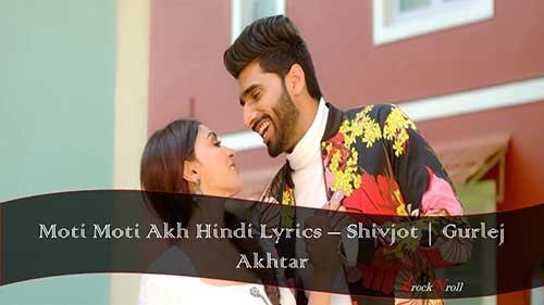 Moti-Moti-Akh-Hindi-Lyrics-Shivjot