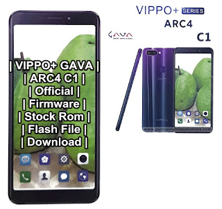 VIPPO+ GAVA ARC4 C1 | Official | Firmware | Stock Rom | Flash File