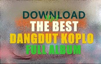 download mp3 lagu the best dangdut koplo terbaru full album 2018