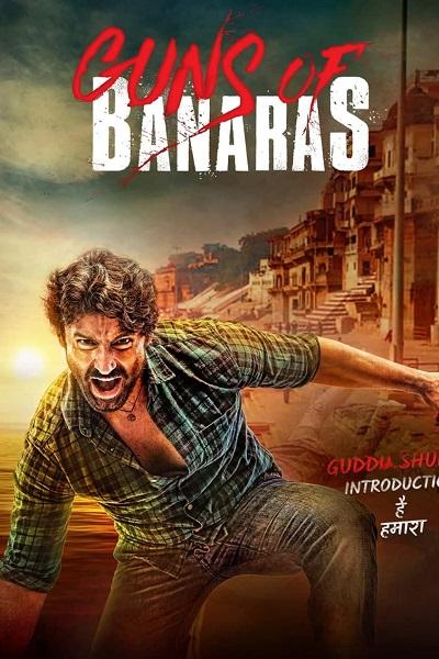 Download Guns of Banaras (2021) Hindi 720p + 1080p WEB-DL ESub