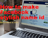 How to make Facebook stylish name id with[Easiest Tricks}