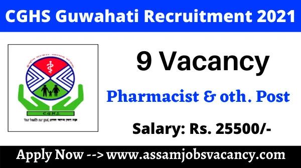 CGHS Guwahati Recruitment 2021 – 9 Vacancy MTS, Nursing Officer & Pharmacist Post