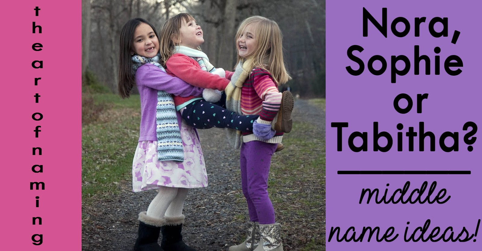 The Art Of Naming Nora Sophie And Tabitha Middle Name Ideas For