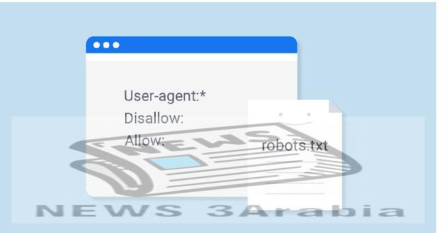 شرح انشاء ملف robots.txt , لمدونات بلوجر.