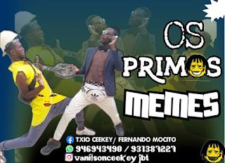 Os Primos - Memes ( 2019 ) [DOWNLOAD]