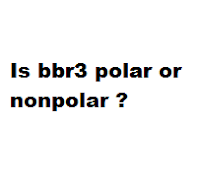 Is bbr3 polar or nonpolar ?