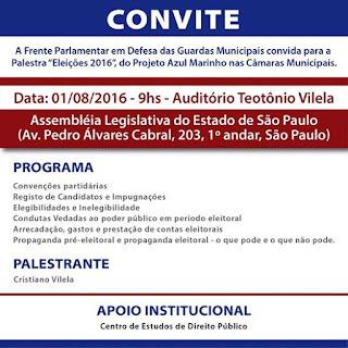 Frente Parlamentar em Defesa das GCMs - Palestra Eleições 2016 - Legislação Eleitoral - Projeto Azul Marinho nas Câmaras Municipais