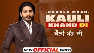 Kauli khand di lyrics korala maan new punjabi song 2021