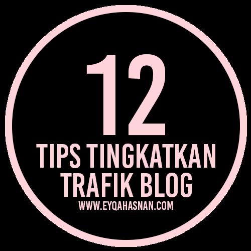 12 Tips Tingkatkan Trafik Blog