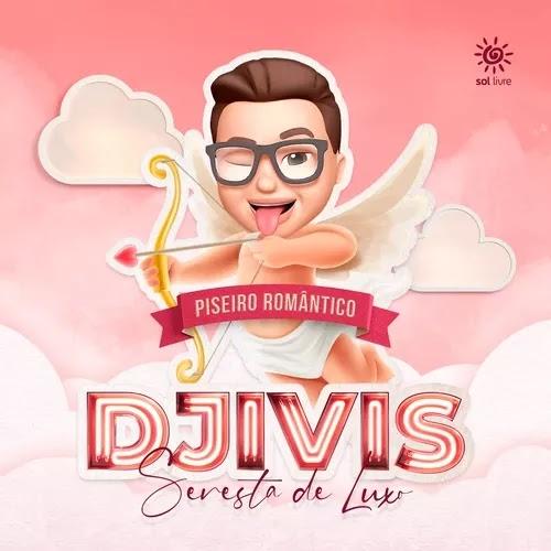 DJ Ivis - Piseiro Romântico - 2020