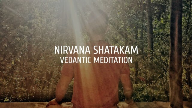 Nirvana Shatakam Vedantic Meditation