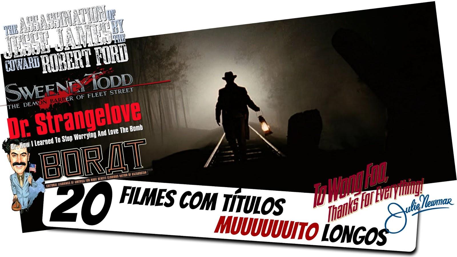 20-filmes-com-titulos-muuuuuuito-longos