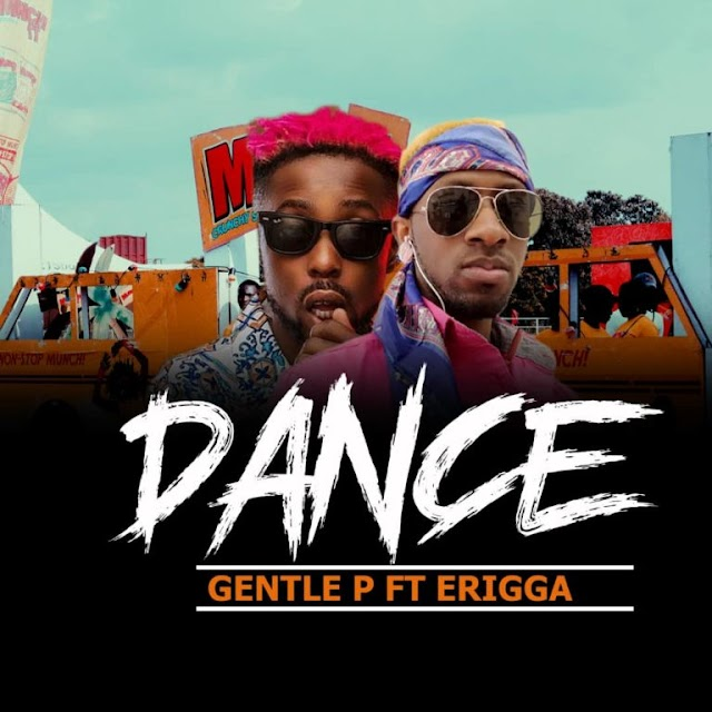 MUSIC: Gentle P ft Erigga - Dance