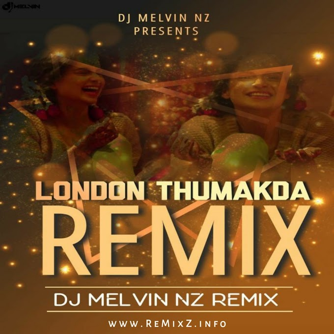 London Thumakda (Remix) - DJ Melvin NZ