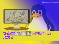 Memilih Linux atau Windows  - Part 1