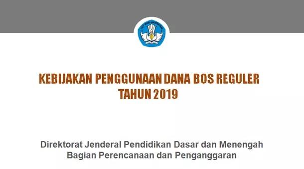 Kebijakan Penggunaan Dana BOS Reguler Tahun 2019
