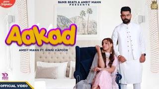 AAKAD Lyrics Official Video Song Download | Amrit Maan Ft Ginni Kapoor