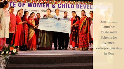 Smriti Irani launches Yashaswini Scheme for Women entrepreneurship in Goa