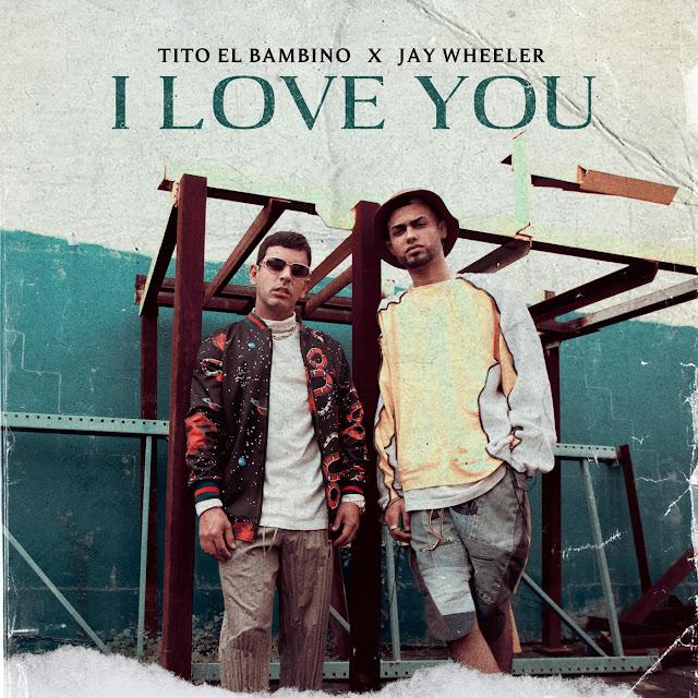 "Tito ""El Bambino"" une su voz a Jay Wheeler en ""I Love You"""