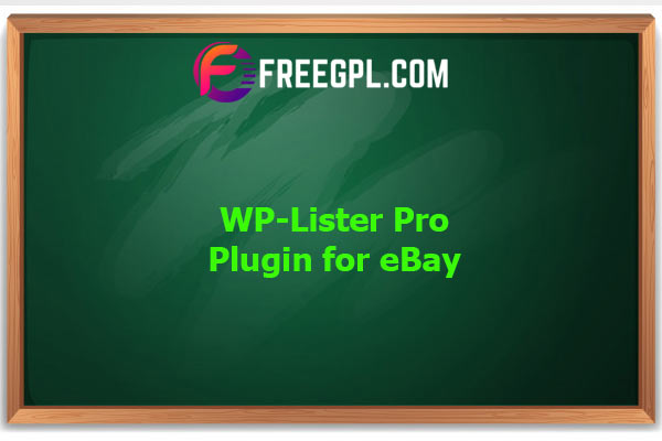 WP-Lister Pro for eBay Nulled Download Free