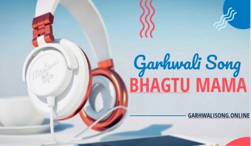 Bhagtu mama garhwali song